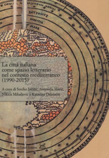 La città italiana come spazio letterario nel contesto mediterraneo (1990-2015) - S. Jurisic pdf epub