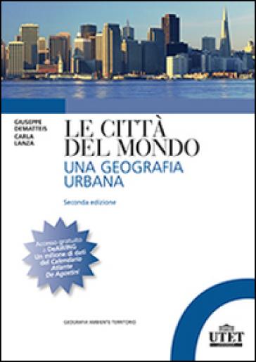 Le città del mondo. Una geografia urbana - Giovanni Dematteis pdf epub