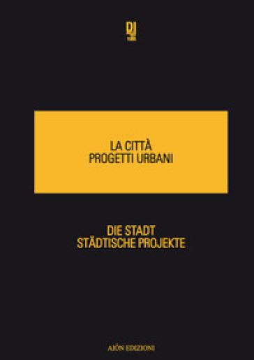 La città progetti urbani-Die Stadt Stadtische Projekte