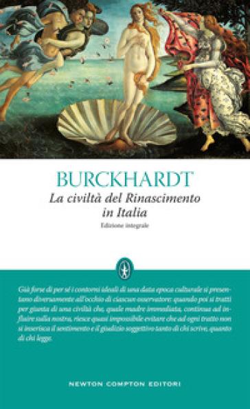 La civiltà del Rinascimento in Italia. Ediz. integrale - Jacob Burckhardt |