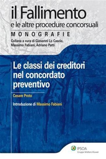 Le classi dei creditori nel concordato preventivo - Cesare Proto | Ericsfund.org