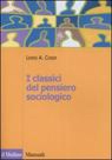 I classici del pensiero sociologico - Lewis A. Coser | Ericsfund.org