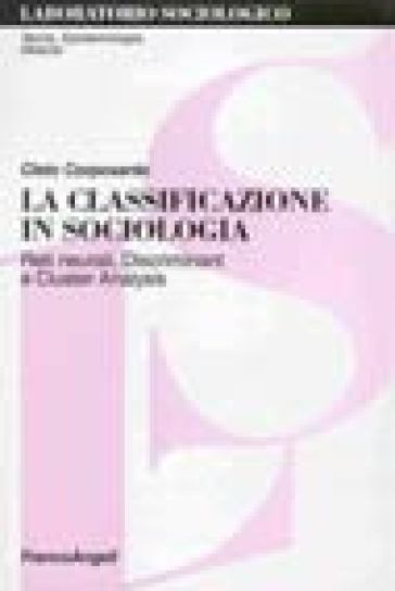 La classificazione in sociologia. Reti neurali, discriminant e cluster analysis