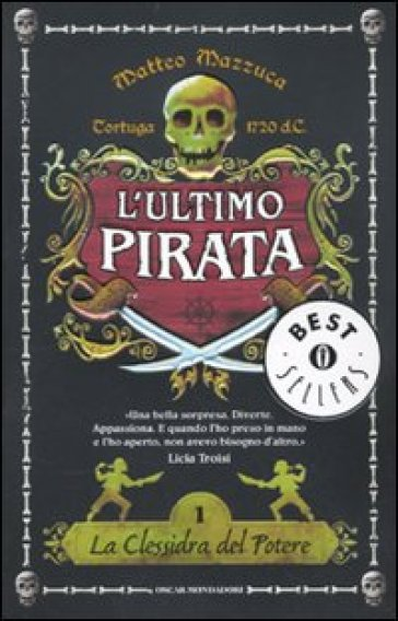 La clessidra del potere. L'ultimo pirata - Matteo Mazzuca |