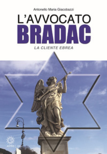 La cliente ebrea. L'avvocato Bradac - Antonello Maria Giacobazzi | Jonathanterrington.com