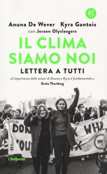Il clima siamo noi. Lettera a tutti - Anuna De Wever |