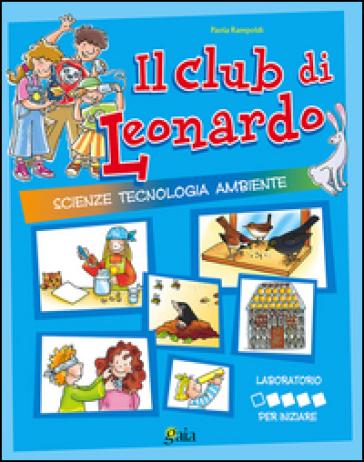 Il club di Leonardo. Per iniziare. Per la 1ª classe elementare - Paola Rampoldi  