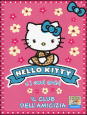 Il club dell amicizia. Hello Kitty e i suoi amici. 1.