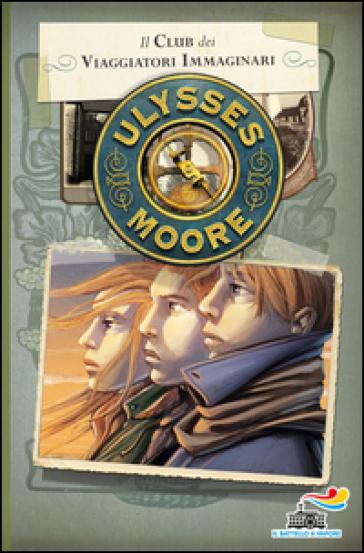 Il club dei viaggiatori immaginari - Ulysses Moore |