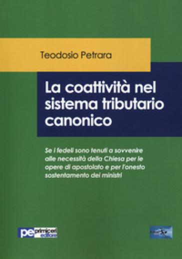 La coattività nel sistema tributario canonico - Teodosio Petrara   Rochesterscifianimecon.com