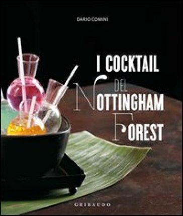 I cocktail del Nottingham Forest. Con la traduzione in inglese delle ricette - Dario Comini | Rochesterscifianimecon.com