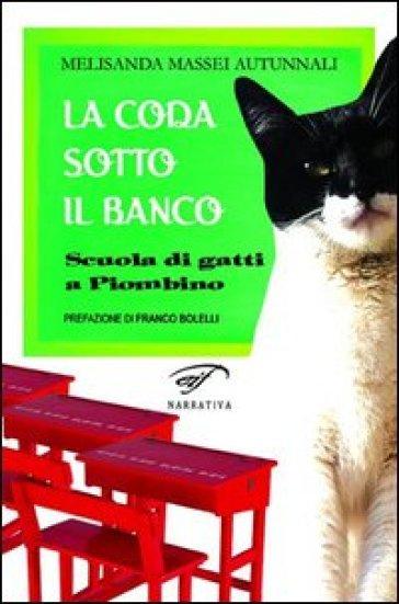 La coda sotto il banco. Scuola di gatti a Piombino - Melisanda Massei Autunnali | Kritjur.org