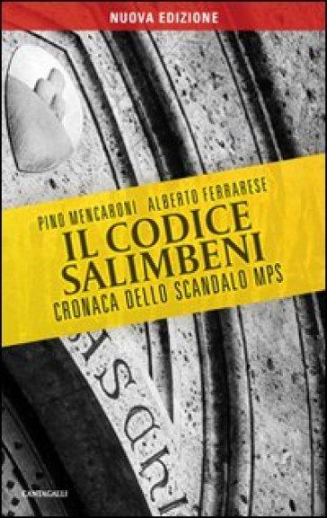 Il codice Salimbeni. Cronaca dello scandalo Mps - Pino Mencaroni |