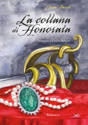 La collana di Honorata. Omaggio a Emilio Salgari - Elena Paroli |