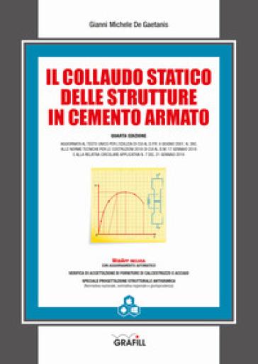 Il collaudo statico delle strutture in cemento armato. Con Contenuto digitale per accesso on line - Gianni Michele De Gaetanis | Thecosgala.com