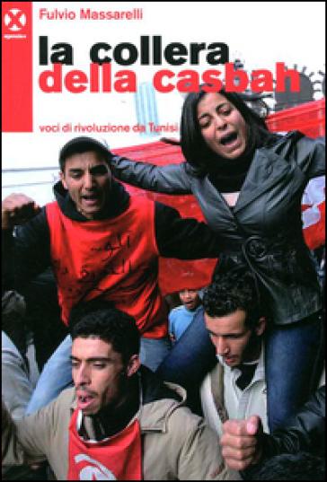 La collera della casbah. Voci di rivoluzione a Tunisi - Fulvio Massarelli | Kritjur.org
