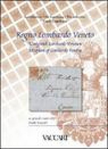 La collezione Emil Capellaro. Regno Lombardo Veneto. Ediz. italiana, tedesca e inglese - C. Zanetti |