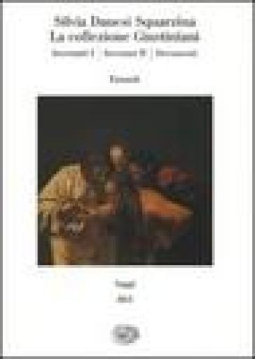 La collezione Giustiniani: Inventari I-Inventari II-Documenti (3 vol.) - Silvia Danesi Squarzina | Rochesterscifianimecon.com