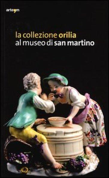 La collezione Orilia al museo di San Martino - R. Muzii   Ericsfund.org