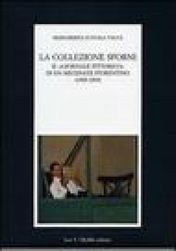 La collezione Sforni. Il «giornale pittorico» di un mecenate fiorentino (1909-1939) - Margherita D'Ayala Valva |