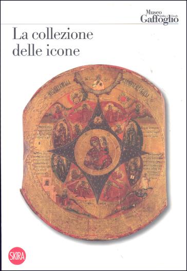La collezione delle icone. Museo Attilio e Cleofe Gaffoglio - Piera Rum | Rochesterscifianimecon.com