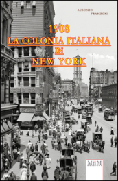 La colonia italiana in New York 1908