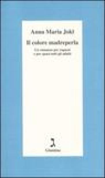 Il colore madreperla. Un romanzo per ragazzi e per quasi tutti gli adulti - Anna M. Jokl pdf epub