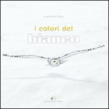 I colori del bianco. Ediz. multilingue - Marcello Libra pdf epub