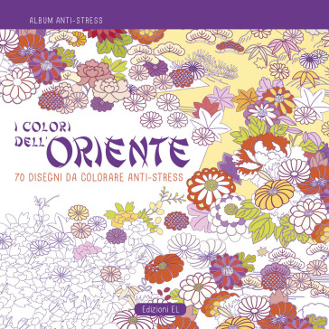 I colori dell'Oriente. Album anti-stress