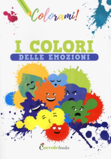 I colori delle emozioni. Ediz. a colori - Silvia Colombo |