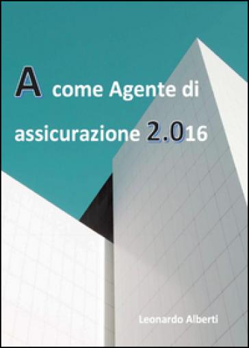 A come agente di assicurazione 2.016 - Leonardo Alberti | Thecosgala.com