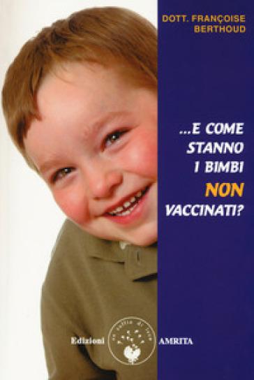 E come stanno i bimbi non vaccinati? - Françoise Berthoud |