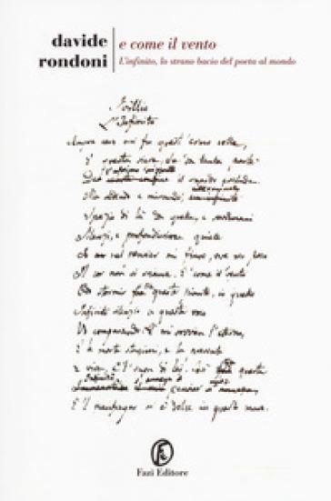 E come il vento. L'infinito, lo strano bacio del poeta al mondo - Davide Rondoni | Jonathanterrington.com