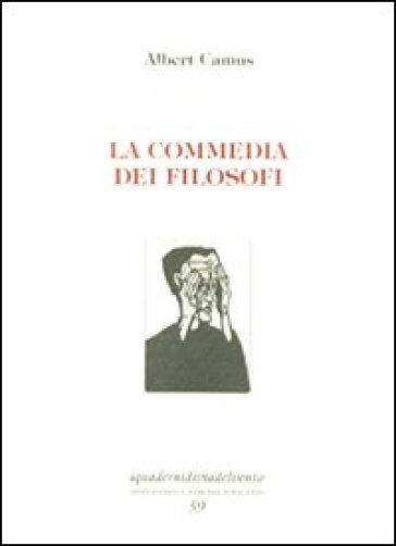 La commedia dei filosofi. Ediz. numerata - Albert Camus | Ericsfund.org