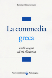La commedia greca. Dalle origini all