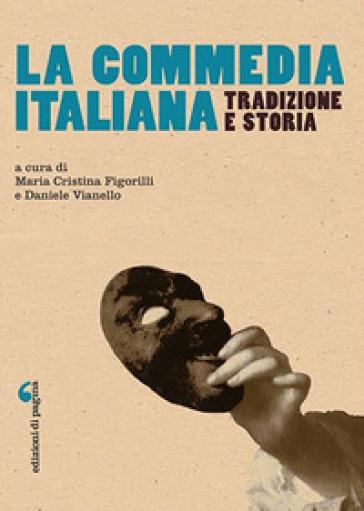 La commedia italiana. Tradizione e storia - D. Vianello pdf epub