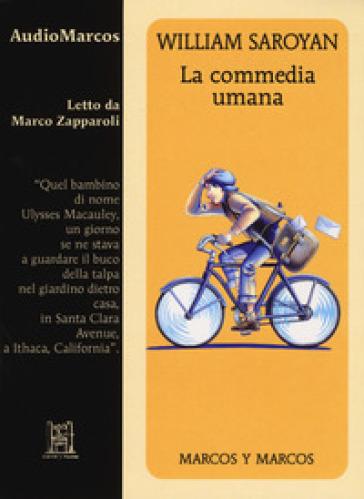 La commedia umana letto da Marco Zapparoli. Audiolibro. CD Audio formato MP3 - William Saroyan  