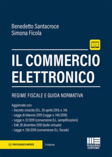 Il commercio elettronico. Con aggiornamento online - Benedetto Santacroce   Thecosgala.com