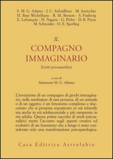 Il compagno immaginario. Scritti psicoanalitici - Simonetta M. Adamo | Jonathanterrington.com