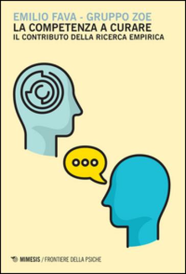 La competenza a curare. Il contributo della ricerca empirica - Emilio Fava | Jonathanterrington.com