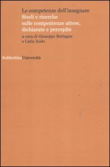 Le competenze dell'insegnare. Studi e ricerche sulle competenze attese, dichiarate e percepite - G. Bertagna | Thecosgala.com
