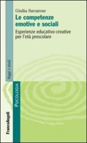 Le competenze emotive e sociali. Esperienze educativo-creative per l