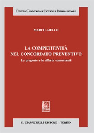 La competitività nel concordato preventivo - Marco Aiello | Rochesterscifianimecon.com