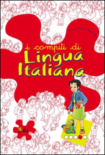 I compiti di lingua italiana. Per approfondire. Per la 4ª classe elementare - Anna Maria Gandolfi |