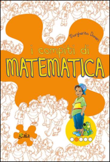 I compiti di matematica. Per progredire. Per la 2ª classe elementare - Margherita Daneri |