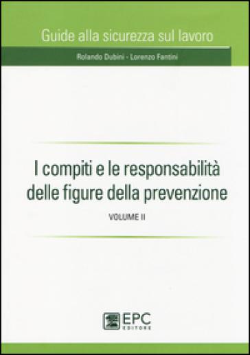 I compiti e le responsabilità delle figure della prevenzione. 2. - Rolando Dubini | Rochesterscifianimecon.com