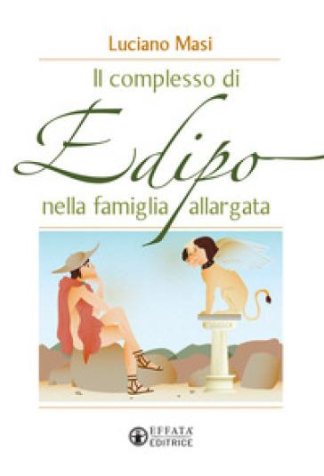 Il complesso di Edipo nella famiglia allargata - Luciano Masi  