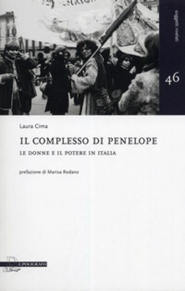Il complesso di Penelope. Le donne e il potere in Italia - Laura Cima pdf epub