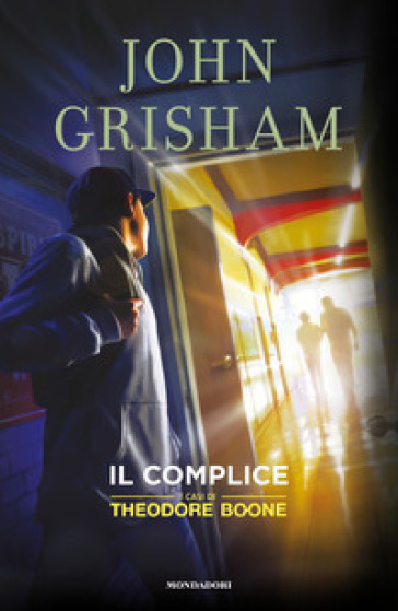 Il complice. I casi di Theodore Boone. 7. - John Grisham | Thecosgala.com