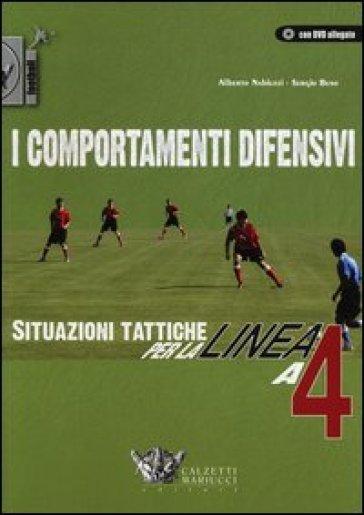 I comportamenti difensivi. Situazioni tattiche per la linea a 4. Con DVD - Alberto Nabiuzzi | Rochesterscifianimecon.com